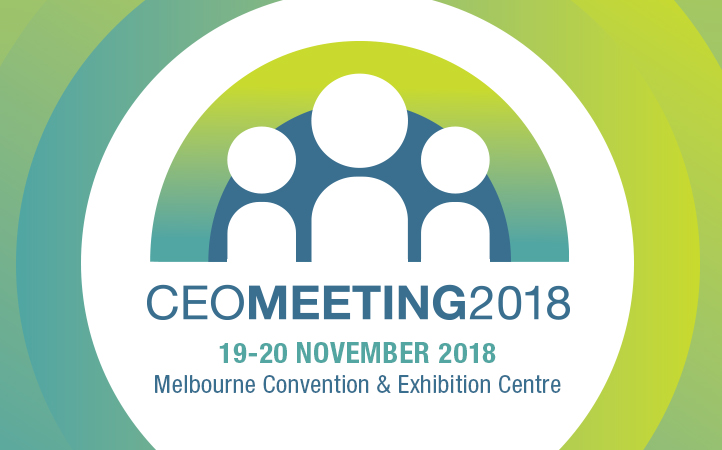 CEO Meeting 2018 19-20 November 2018 Melbourne Convention & Exhibition Centre