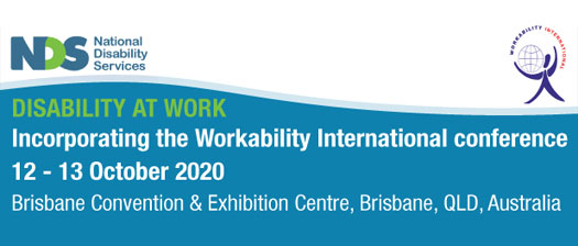 Banner event image for the disability at work 2020 conference. Banner reads, Disability at Work, Incorporating the Workability International conference 12-13 October 2020, Brisbane Convention and Exhibilition Centre, Brisbane, QLD Australia.