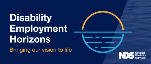 Reads: Disability Employment Horizons - brining our vision to life