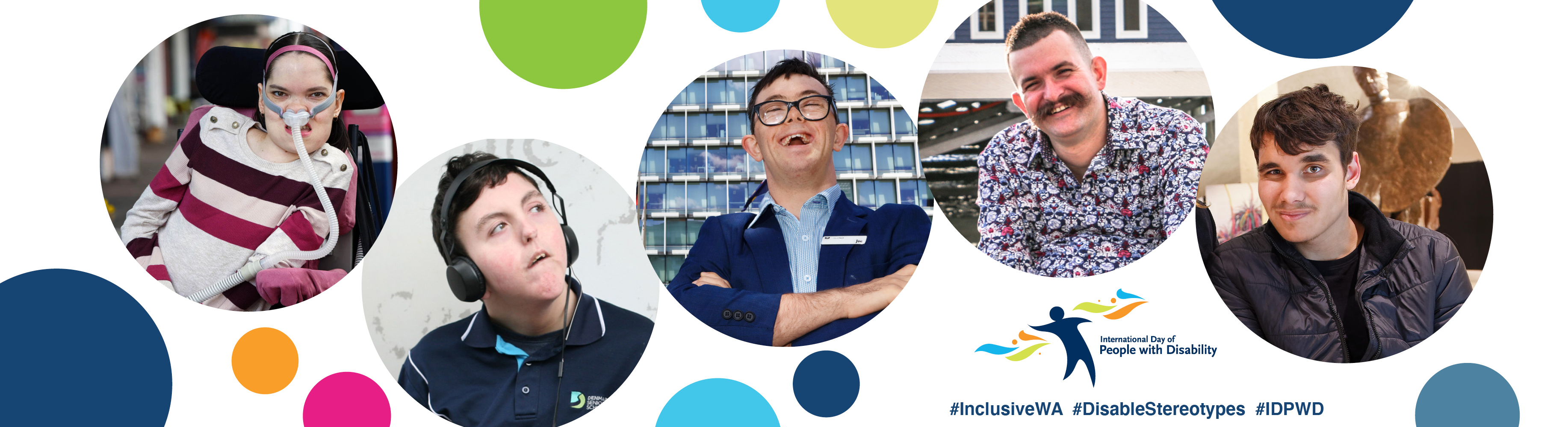 Colourful banner with five individual photos of people alongside the International Day of People with Disability logo and #InclusiveWA #DisabilityStereotypes #IDPWD