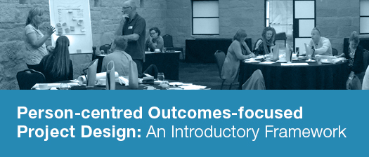 People in a workshop, text reads: Person-centered Outcomes-focused Project design: An introductory Framework