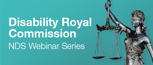 Reads: Disability Royal Commission NDS Webinar series