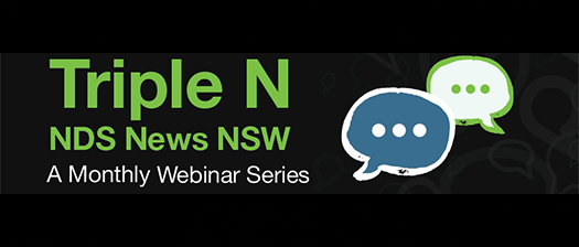 Triple N banner with speech bubbles and text reading 'Triple N NDS News NSW: A monthly webinar series'