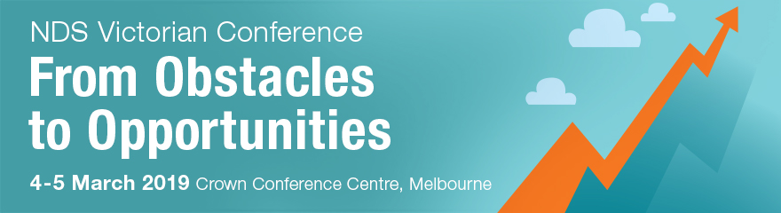 text reads, NDS Victorian Conference 4-5 March 2019, From Obstacles to Opportunities
