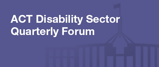 Reads: ACT Disability Sector Quarterly Forum