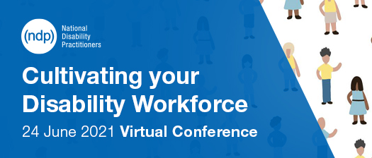 Reads: NDP Cultivating your Disability Workforce 24 June 2021 virtual conference