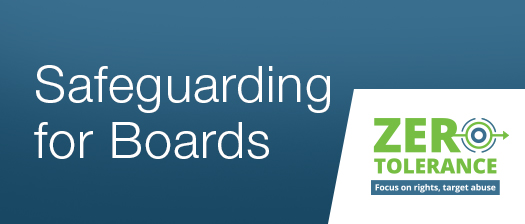Safeguarding for Boards, Zero Tolerance