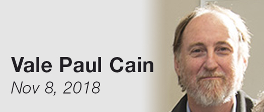 Photo of Paul Cain smiling with text reading 'Vale Paul Cain: 8 November 2018'