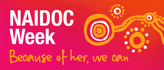 NAIDOC Week banner with text reading 'NAIDOC Week: Because of Her, We Can' and art