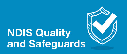 Banner reading 'NDIS Quality and Safeguards' and a graphic of a ticked box