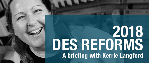 DES Reforms Briefing with Kerrie Langford