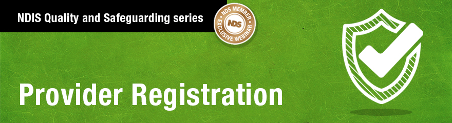 NDIS Quality and Safeguarding series: Provider registration