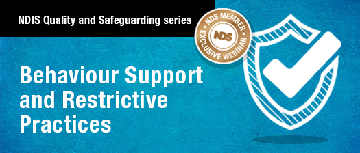 NDIS Quality and Safeguarding series: Behaviour Support and Restrictive Practices