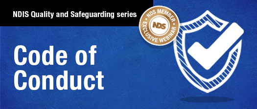 NDIS Quality and Safeguarding series: Code of Conduct
