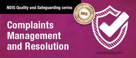 NDIS Quality and Safeguarding series: Complaints Management and Resolution