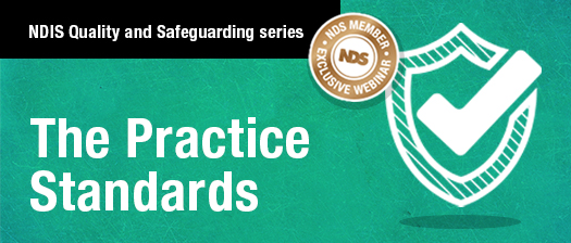 NDIS Quality and Safeguarding series: The Practice Standards