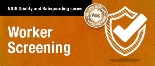 NDIS Quality and Safeguarding series: Worker Screening